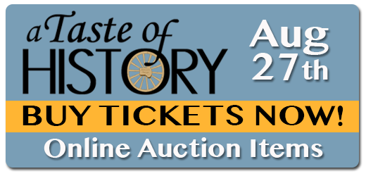 Taste of History Aug 27th! Buy Tickets Now! Donate Auction Items!